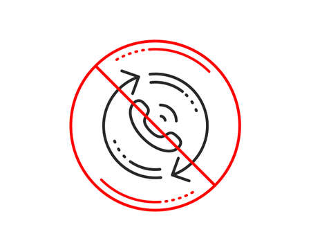 No or stop sign. Call center service line icon. Recall support sign. Feedback symbol. Caution prohibited ban stop symbol. No  icon design.  Vector