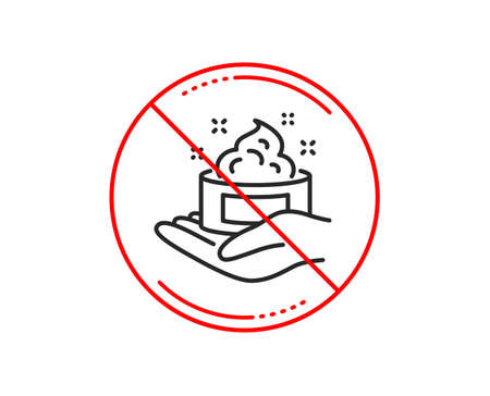 No or stop sign. Skin care cream line icon. Gel or lotion sign. Hand symbol. Caution prohibited ban stop symbol. No  icon design.  Vector