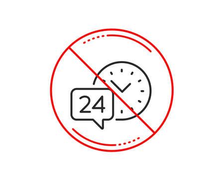 Nie lub znak stopu. Ikona linii serwisowej czasu 24 godziny. Wezwij znak wsparcia. Symbol czatu zwrotnego. Uwaga zakaz zakazu symbol stopu. Brak projektu ikony. Wektor