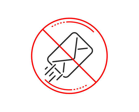 No or stop sign. Mail delivery line icon. Message correspondence sign. E-mail symbol. Caution prohibited ban stop symbol. No  icon design.  Vector