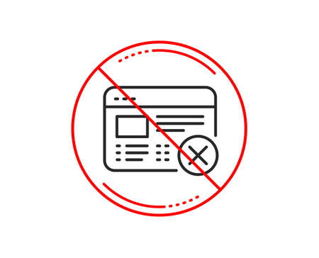 No or stop sign. Reject web page line icon. No internet sign. Delete browser. Caution prohibited ban stop symbol. No  icon design.  Vector