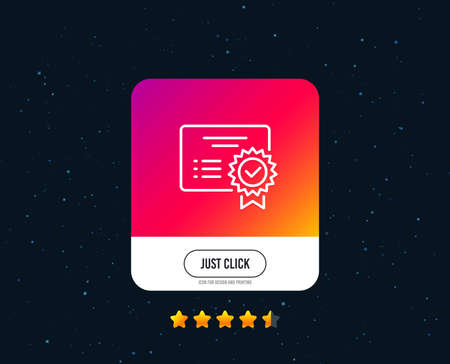 Certificate line icon. Verified document sign. Accepted or confirmed symbol. Web or internet line icon design. Rating stars. Just click button. Vector