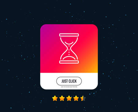 Time hourglass line icon. Sand watch sign. Web or internet line icon design. Rating stars. Just click button. Vector