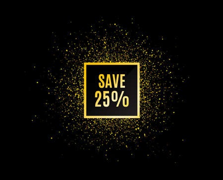 Gold glitter banner. Save 25% off. Sale Discount offer price sign. Special offer symbol. Christmas sales background. Abstract shopping banner tag. Template for design. Vector