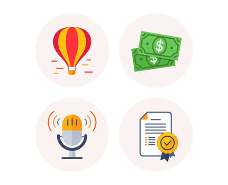 Set of Air balloon, Dollar money and Retro microphone icons. Certificate diploma sign. Sky transport, Cash payment, Radio sound. Winner award. Colorful icons in round buttons. Vector Illustration