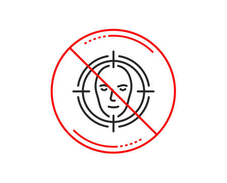 No or stop sign. Face detect target line icon. Head recognition sign. Identification symbol. Caution prohibited ban stop symbol. No  icon design.  Vector