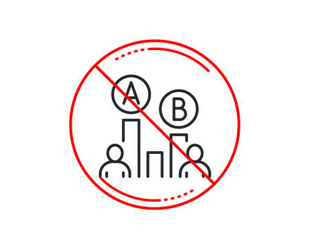 No or stop sign. Ab testing line icon. Ui test chart sign. Caution prohibited ban stop symbol. No  icon design.  Vector Illustration