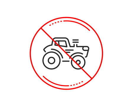 No or stop sign. Tractor transport line icon. Agriculture farm vehicle sign. Caution prohibited ban stop symbol. No  icon design.  Vector