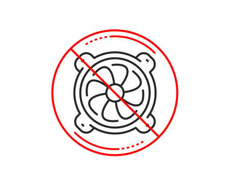 No or stop sign. Computer cooler line icon. PC fan component sign. Caution prohibited ban stop symbol. No  icon design.  Vector 일러스트