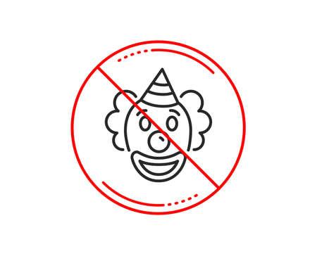 No or stop sign. Clown line icon. Amusement park funnyman sign. Caution prohibited ban stop symbol. No  icon design.  Vector Illustration