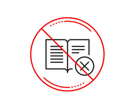 No or stop sign. Reject book line icon. Decline read sign. Delete article. Caution prohibited ban stop symbol. No  icon design.  Vector