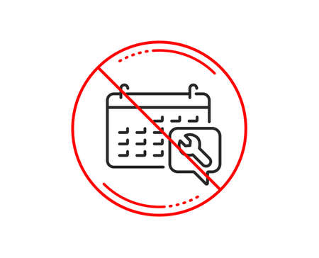 No or stop sign. Spanner tool line icon. Repair service calendar sign. Fix instruments symbol. Caution prohibited ban stop symbol. No  icon design.  Vector