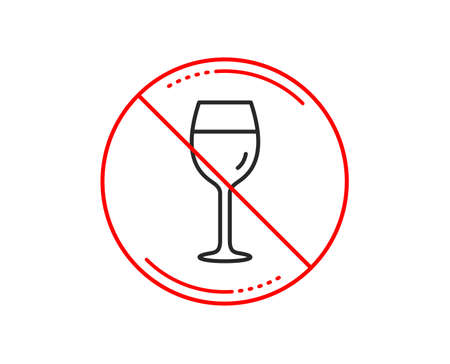 No or stop sign. Wine glass line icon. Bordeaux glass sign. Caution prohibited ban stop symbol. No  icon design.  Vector