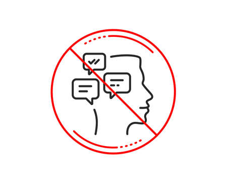 No or stop sign. Chat Messages line icon. Conversation sign. Communication speech bubbles symbol. Caution prohibited ban stop symbol. No  icon design.  Vector