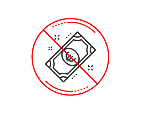 No or stop sign. Euro money line icon. Payment method sign. Eur symbol. Caution prohibited ban stop symbol. No  icon design.  Vector