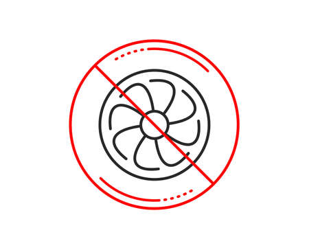 No or stop sign. Fan engine line icon. Jet turbine sign. Ventilator symbol. Caution prohibited ban stop symbol. No  icon design.  Vector