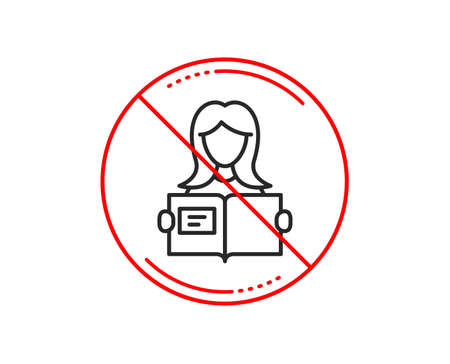 No or stop sign. Woman read a Book line icon. Education symbol. Instruction or E-learning sign. Caution prohibited ban stop symbol. No  icon design.  Vector Иллюстрация