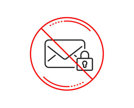 No or stop sign. Secure Mail line icon. Private Message correspondence sign. E-mail symbol. Caution prohibited ban stop symbol. No  icon design.  Vector Ilustrace
