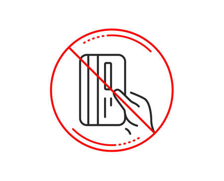 No or stop sign. Credit card line icon. Hold Banking Payment card sign. ATM service symbol. Caution prohibited ban stop symbol. No  icon design.  Vector
