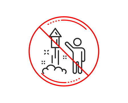 No or stop sign. Fireworks line icon. Christmas or New year rocket sign. Pyrotechnic symbol. Caution prohibited ban stop symbol. No  icon design.  Vector Illustration