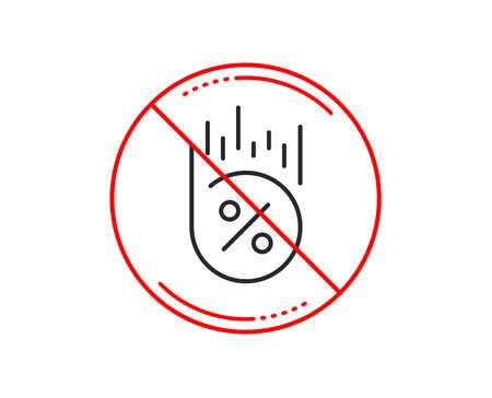 No or stop sign. Loan percent line icon. Discount sign. Credit percentage symbol. Caution prohibited ban stop symbol. No  icon design.  Vector