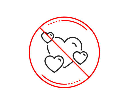 No or stop sign. Hearts line icon. Favorite like sign. Positive feedback symbol. Caution prohibited ban stop symbol. No  icon design.  Vector