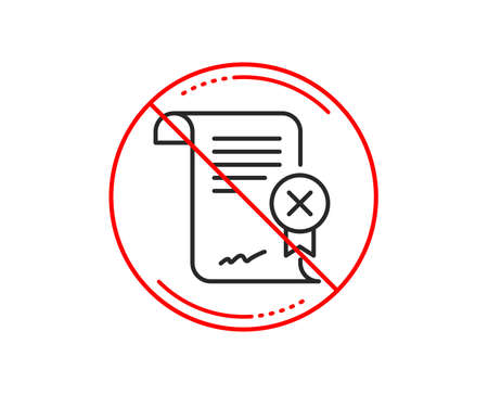 No or stop sign. Reject certificate line icon. Decline document sign. Wrong file. Caution prohibited ban stop symbol. No  icon design.  Vector