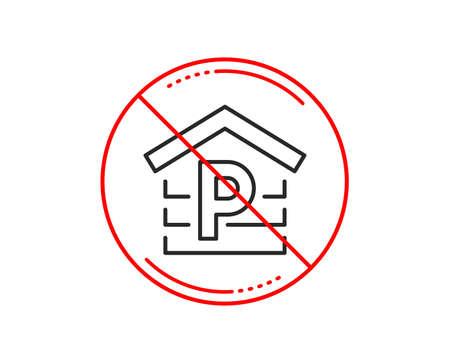 No or stop sign. Parking line icon. Car park sign. Transport place garage symbol. Caution prohibited ban stop symbol. No  icon design.  Vector Illustration