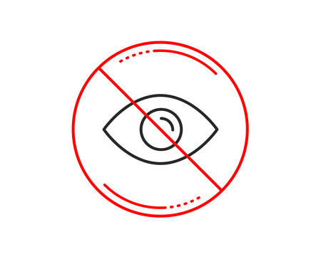 No or stop sign. Eye line icon. Look or Optical Vision sign. View or Watch symbol. Caution prohibited ban stop symbol. No  icon design.  Vector