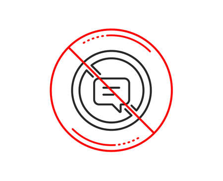 No or stop sign. Stop talking line icon. Chat Message or SMS sign. Closed Communication symbol. Caution prohibited ban stop symbol. No  icon design.  Vector