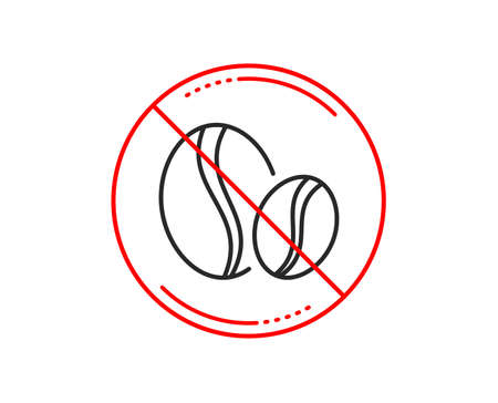No or stop sign. Coffee beans line icon. Hot drink sign. Whole bean beverage symbol. Caution prohibited ban stop symbol. No  icon design.  Vector Иллюстрация