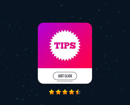 Tips sign icon. Star symbol. Service money. Web or internet icon design. Rating stars. Just click button. Vector
