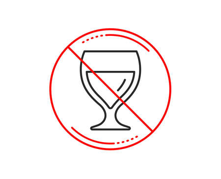 No or stop sign. Wine glass line icon. Alcohol drink sign. Beverage symbol. Caution prohibited ban stop symbol. No  icon design.  Vector