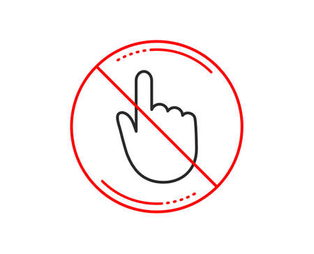 No or stop sign. Hand Click line icon. Finger touch sign. Cursor pointer symbol. Caution prohibited ban stop symbol. No  icon design.  Vector