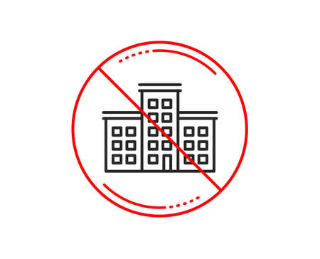 No or stop sign. Company house line icon. Building sign. Caution prohibited ban stop symbol. No  icon design.  Vector
