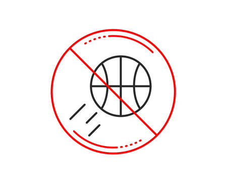 No or stop sign. Basketball line icon. Sport ball sign. Competition symbol. Caution prohibited ban stop symbol. No  icon design.  Vector