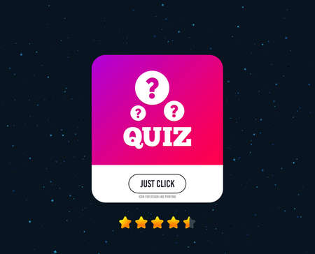 Quiz with question marks sign icon. Questions and answers game symbol. Web or internet icon design. Rating stars. Just click button. Vector