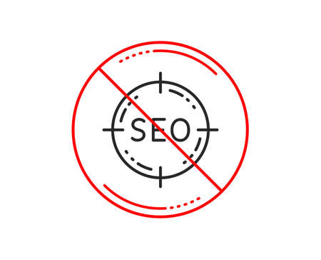 No or stop sign. Seo target line icon. Search engine optimization sign. Aim symbol. Caution prohibited ban stop symbol. No  icon design.  Vector 向量圖像