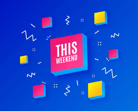 This weekend symbol. Special offer sign. Sale. Isometric cubes with geometric shapes. Creative shopping banners. Template for design. This weekend vector.