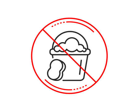 No or stop sign. Cleaning bucket with sponge line icon. Washing Housekeeping equipment sign. Caution prohibited ban stop symbol. No  icon design.  Vector Illustration
