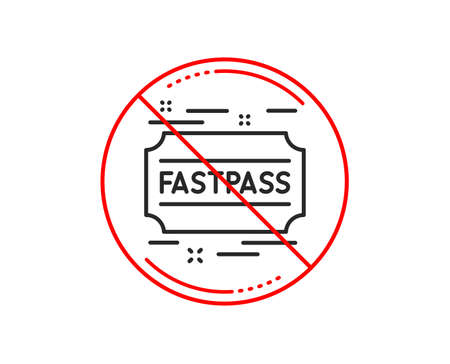 No or stop sign. Fastpass line icon. Amusement park ticket sign. Fast track symbol. Caution prohibited ban stop symbol. No  icon design.  Vector