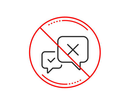 No or stop sign. Reject message line icon. Decline or remove chat sign. Caution prohibited ban stop symbol. No  icon design.  Vector Illustration