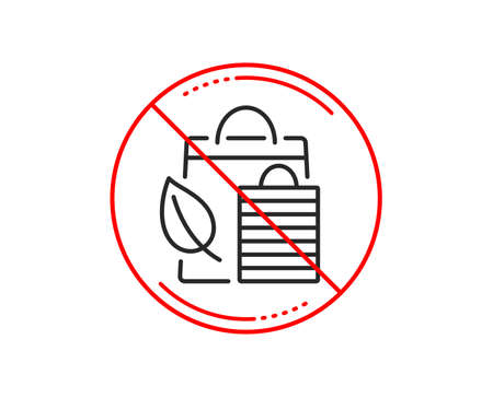 No or stop sign. Bio shopping bags line icon. Leaf sign. Natural products symbol. Caution prohibited ban stop symbol. No  icon design.  Vector