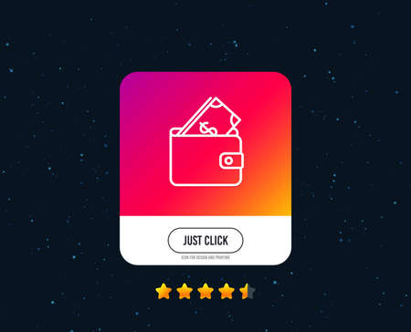 Wallet with Cash money line icon. Dollar currency sign. Payment method symbol. Web or internet line icon design. Rating stars. Just click button. Vector