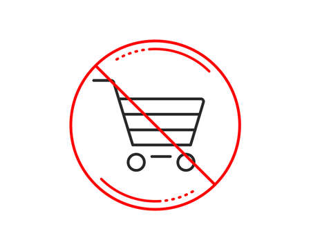 No or stop sign. Shopping cart line icon. Online buying sign. Supermarket basket symbol. Caution prohibited ban stop symbol. No  icon design.  Vector