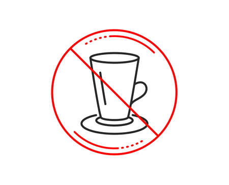 No or stop sign. Cup of Tea line icon. Fresh beverage sign. Latte or Coffee symbol. Caution prohibited ban stop symbol. No  icon design.  Vector