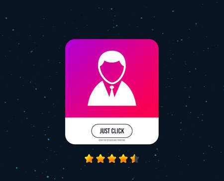 User sign icon. Person symbol. Human in suit avatar. Web or internet icon design. Rating stars. Just click button. Vector