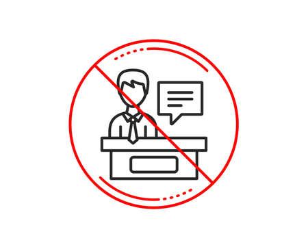 No o señal de pare. Icono de la línea de expositores. Signo de mostrador de información. Precaución prohibido símbolo de parada de prohibición. Sin diseño de icono. Vector