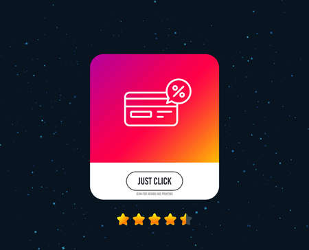 Credit card line icon. Banking Payment card with Discount sign. Cashback service symbol. Web or internet line icon design. Rating stars. Just click button. Vector Illustration