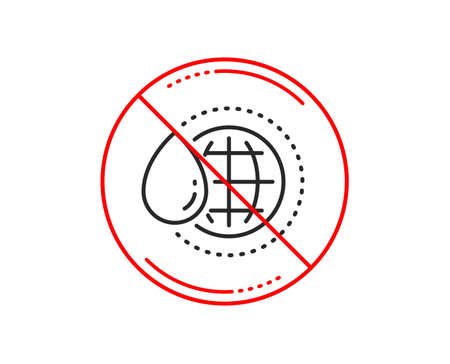 No or stop sign. World water line icon. Clean aqua drop sign. Liquid symbol. Caution prohibited ban stop symbol. No  icon design.  Vector